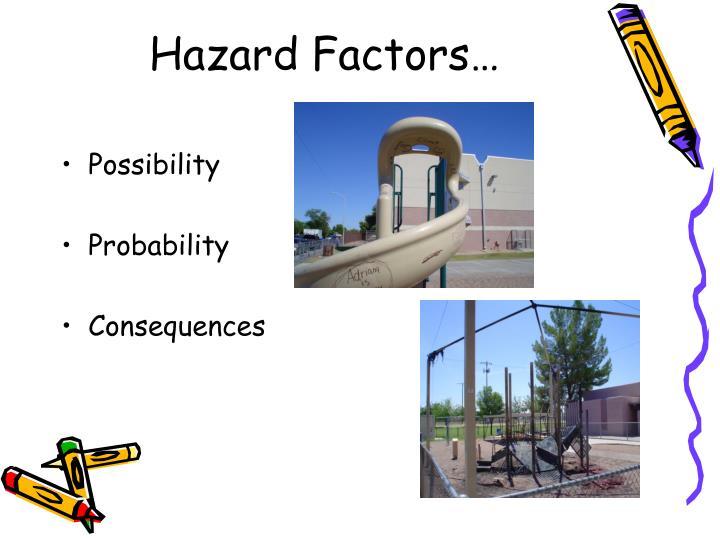 Hazard Factors…