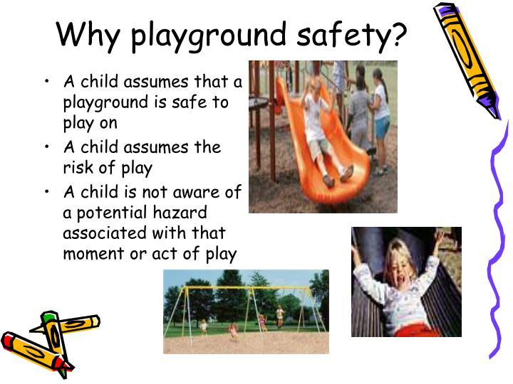 Why playground safety?