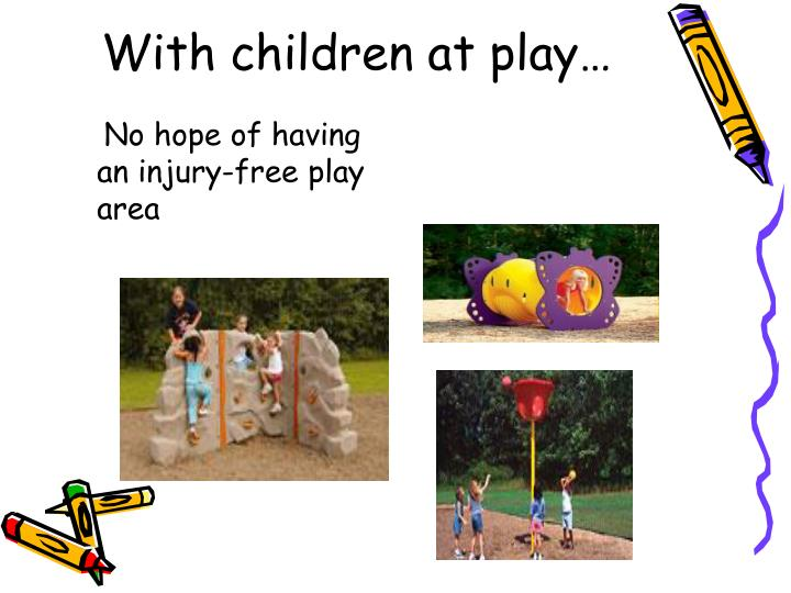 With children at play…