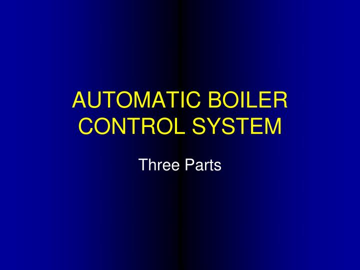 AUTOMATIC BOILER CONTROL SYSTEM