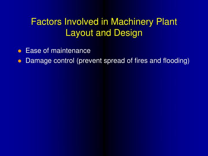Factors Involved in Machinery Plant Layout and Design