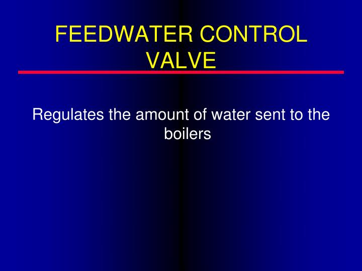 FEEDWATER CONTROL VALVE