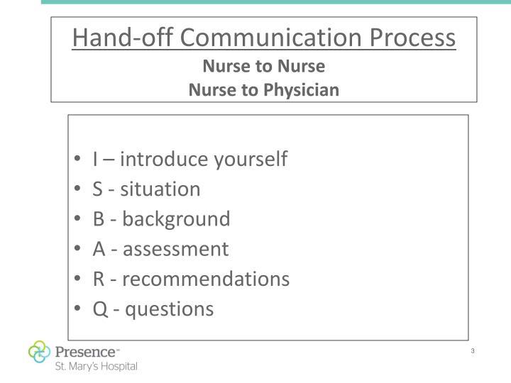Hand off communication process nurse to nurse nurse to physician