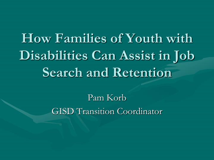 how families of youth with disabilities can assist in job search and retention n.