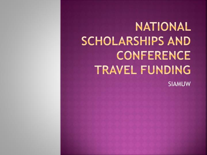 national scholarships and conference travel funding n.
