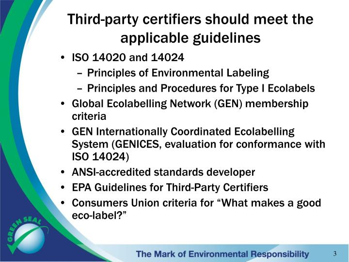 Third-party certifiers should meet the applicable guidelines