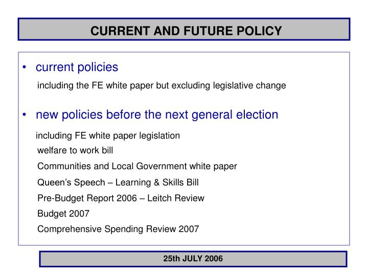 Current and future policy