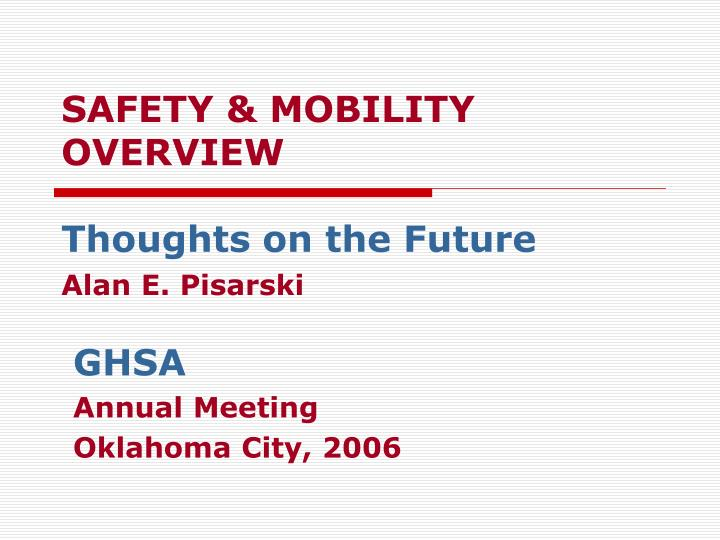 safety mobility overview thoughts on the future alan e pisarski n.