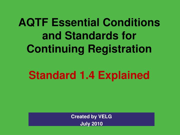 Aqtf essential conditions and standards for continuing registration standard 1 4 explained