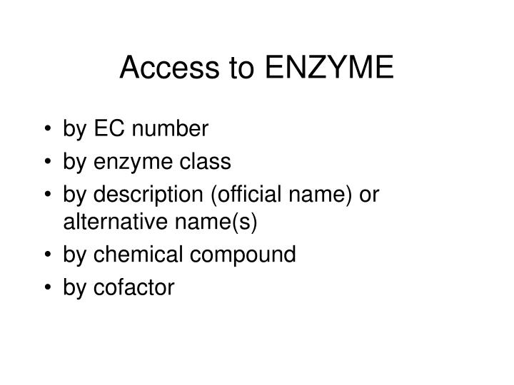 Access to ENZYME
