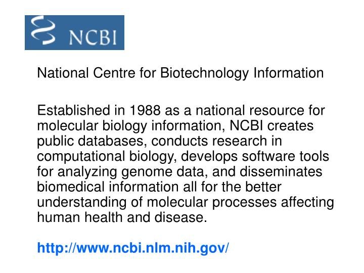 National Centre for Biotechnology Information
