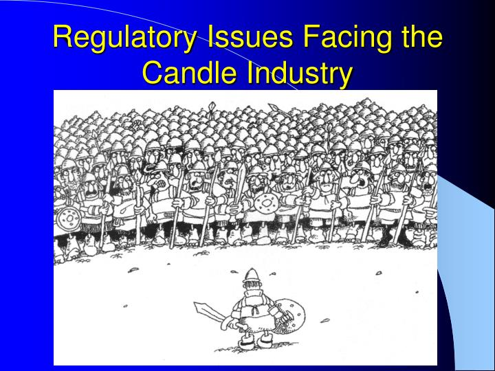 Regulatory Issues Facing the Candle Industry