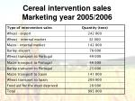 c ereal intervention sales marketing year 2005 2006
