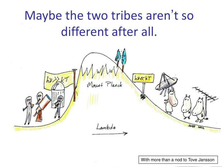 Maybe the two tribes aren