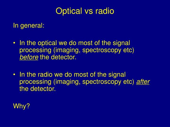 Optical vs radio