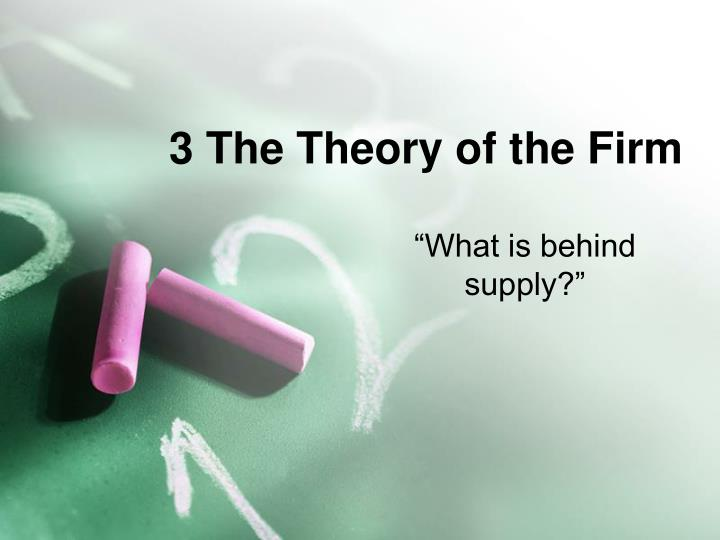 3 The Theory of the Firm