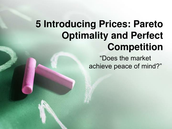 5 Introducing Prices: Pareto Optimality and Perfect Competition