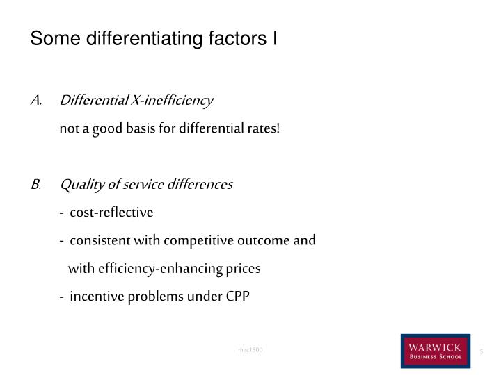 Some differentiating factors I