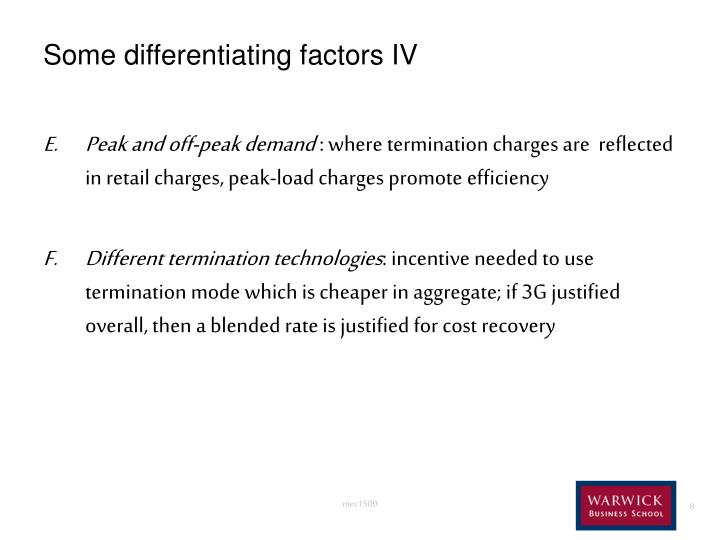 Some differentiating factors IV