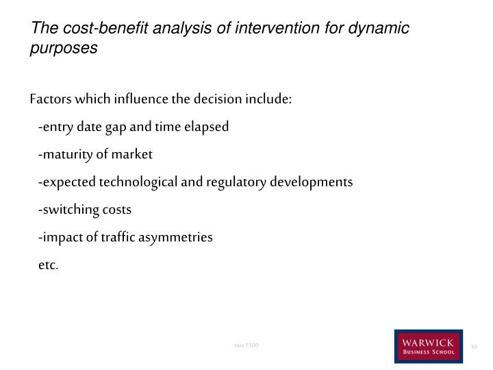 The cost-benefit analysis of intervention for dynamic purposes