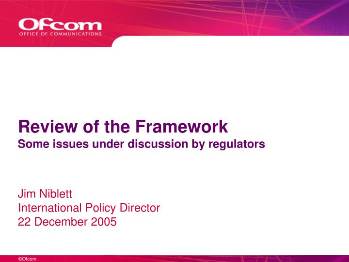 Review of the Framework