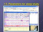 1 5 parameters for sleep study