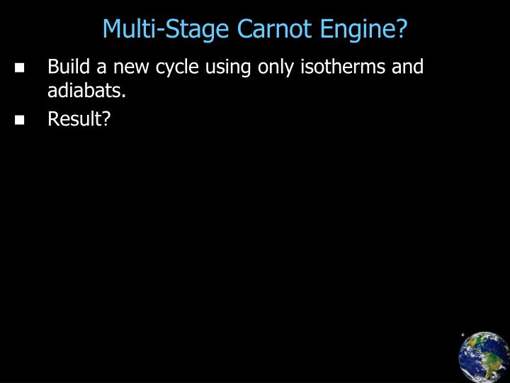 Multi-Stage Carnot Engine?