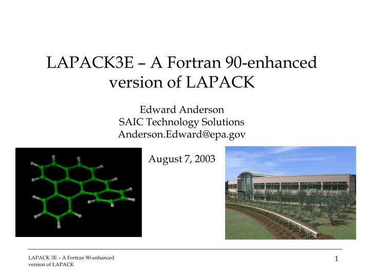 PPT - LAPACK3E – A Fortran 90-enhanced version of LAPACK