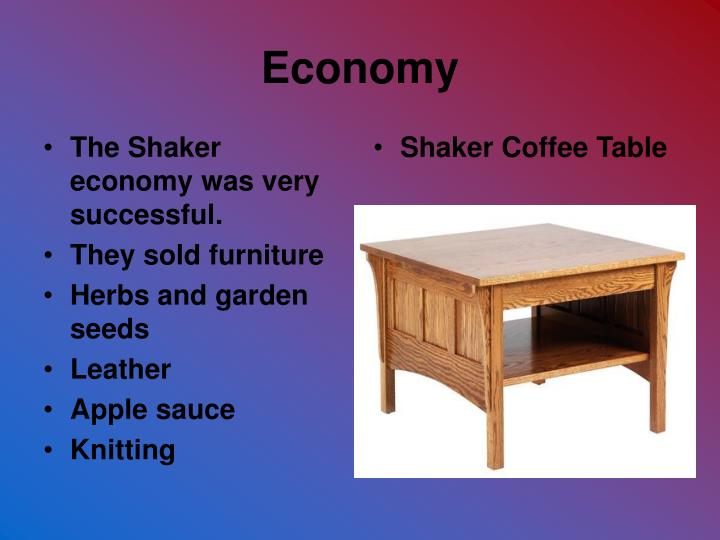 The Shaker economy was very successful.