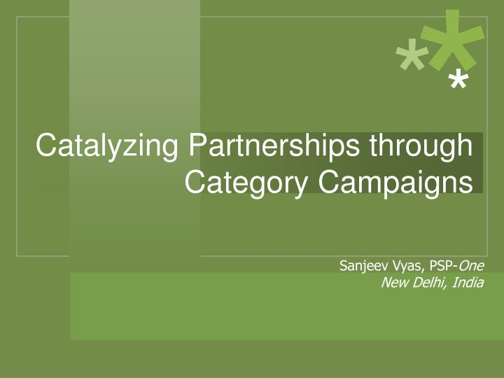 catalyzing partnerships through category campaigns n.