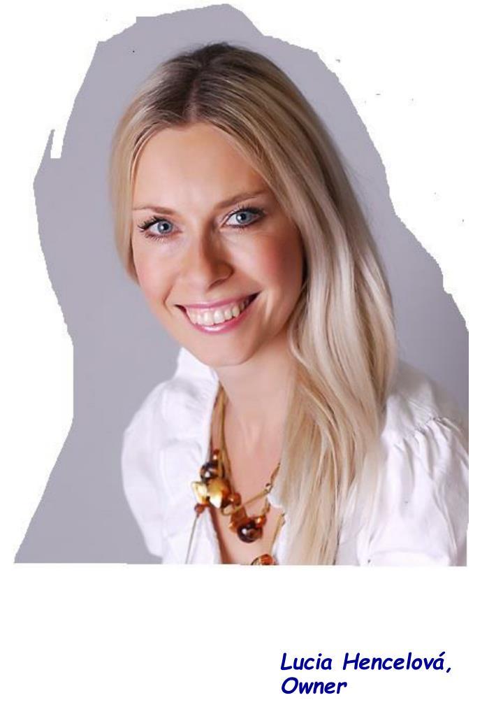 Lucia Hencelová, Owner