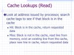 cache lookups read