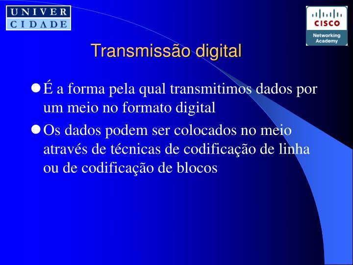 Transmiss o digital