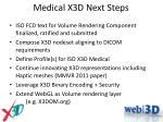 medical x3d next steps