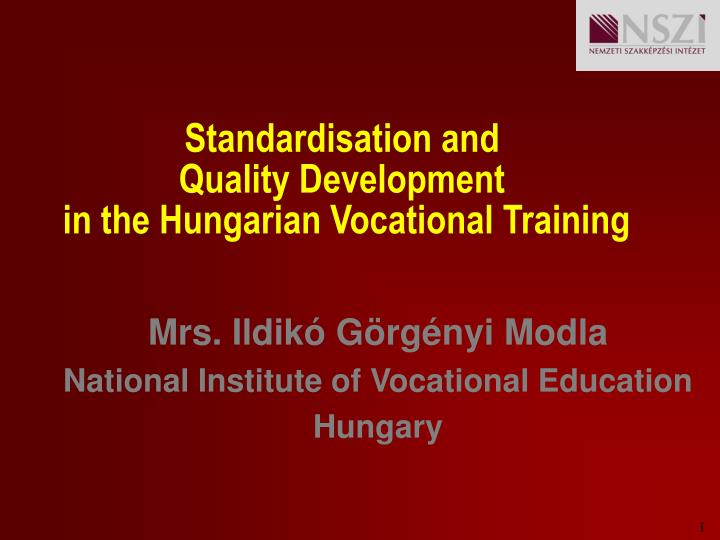 standardisation and quality development in the hungarian vocational training n.