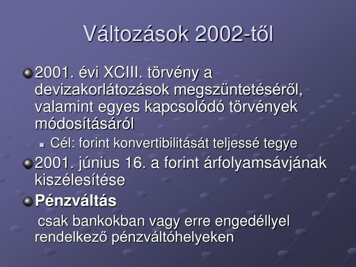 Változások 2002-től