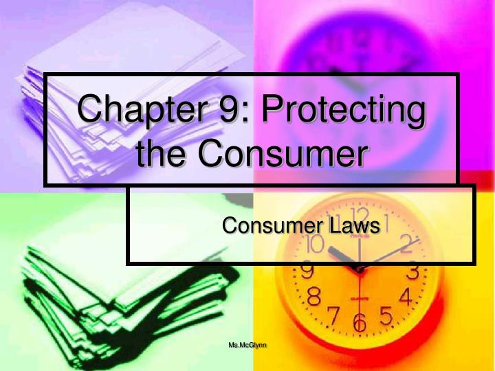 Chapter 9 protecting the consumer