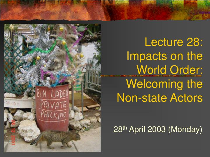 Lecture 28 impacts on the world order welcoming the non state actors