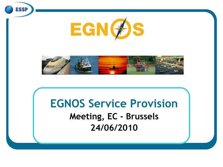 egnos service provision meeting ec brussels 24 06 2010 n.