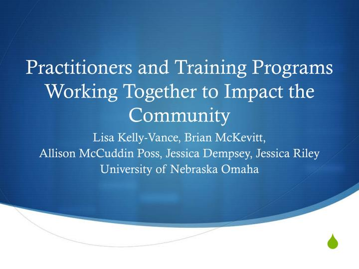practitioners and training programs working together to impact the community n.