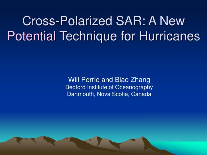 cross polarized sar a new potential technique for hurricanes n.