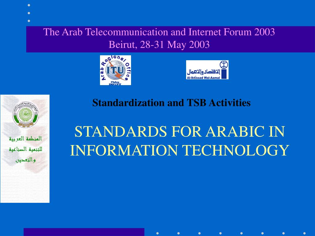 PPT - STANDARDS FOR ARABIC IN INFORMATION TECHNOLOGY PowerPoint  Presentation - ID:4462892
