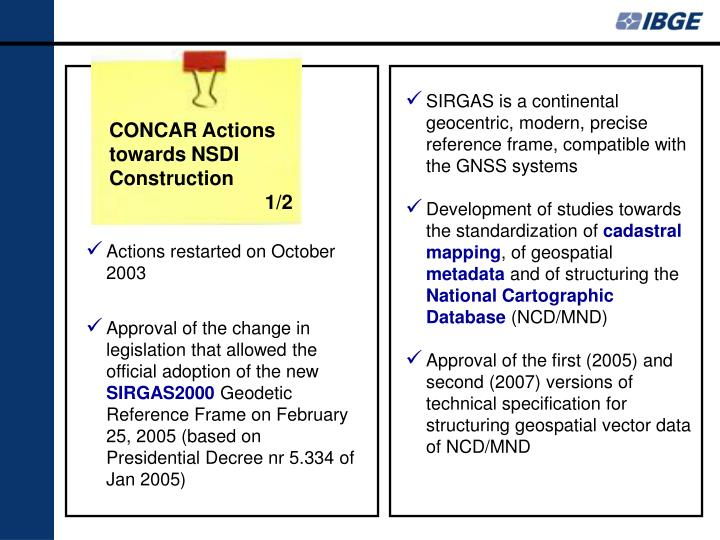 SIRGAS is a continental geocentric, modern, precise reference frame, compatible with the GNSS systems