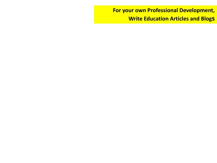 For your own Professional Development,