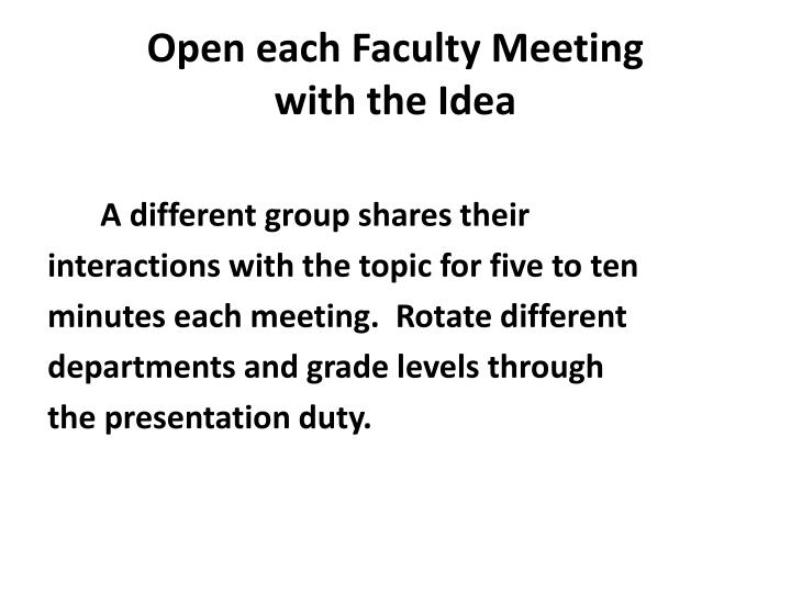 Open each Faculty Meeting