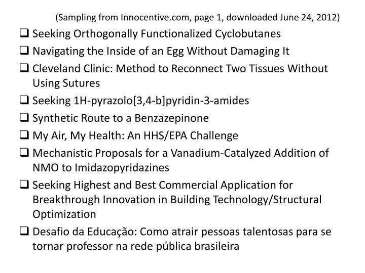 (Sampling from Innocentive.com, page 1, downloaded June 24, 2012)