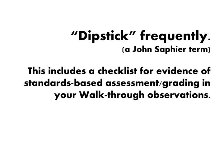 """""""Dipstick"""" frequently."""