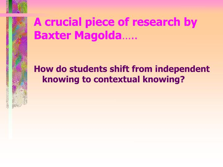 A crucial piece of research by Baxter Magolda