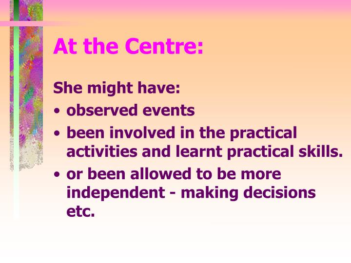 At the Centre: