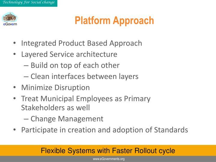 Platform Approach